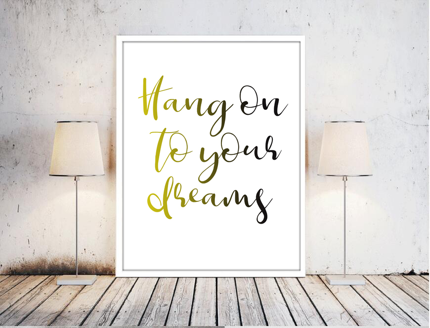 Typography Print, Wedding Decor, Printable Quote, Inspirational Quote, Wall Art, Inspirational, Instant Download, hand on to your dreams, Bedroom art,